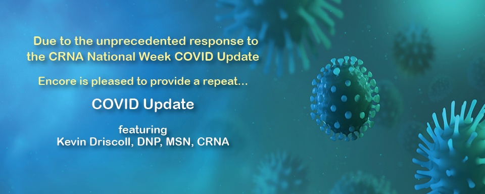 COVID History, Pathophysiology, Pharmacology, and Anesthesia Management S-2: Real-Time UPDATES!