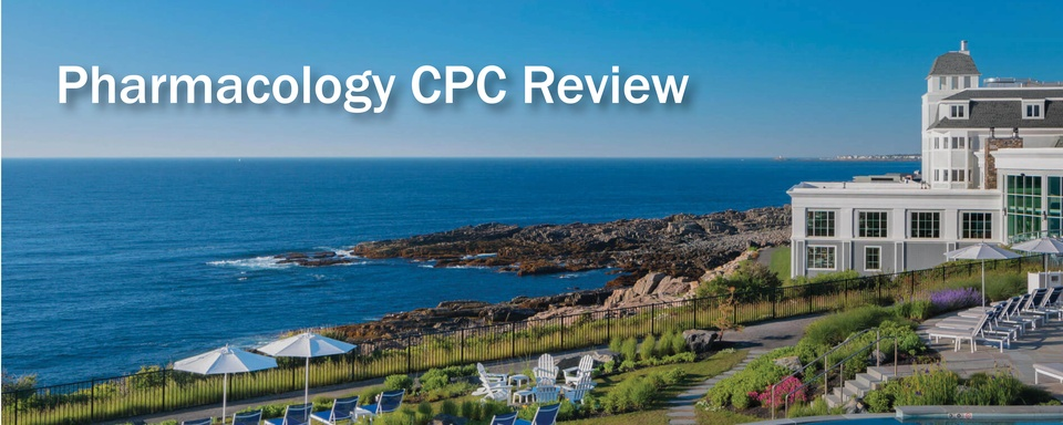 New England at the Cliff House 2019 Pharmacology CPC Review